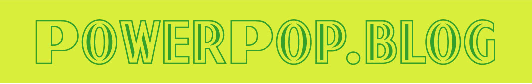 PowerPop… An Eclectic Collection of Pop Culture