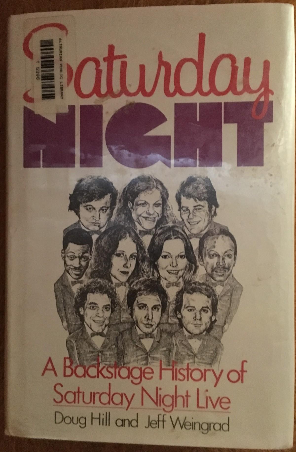Saturday Night: A Backstage History of Saturday NightLive