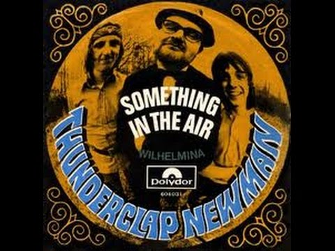 Thunderclap Newman – Something In The Air
