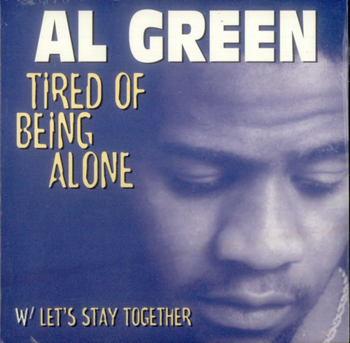 Al Green – Tired of Being Alone
