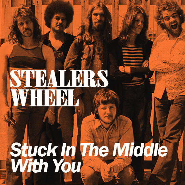 Stealers Wheel – Stuck In The Middle WithYou