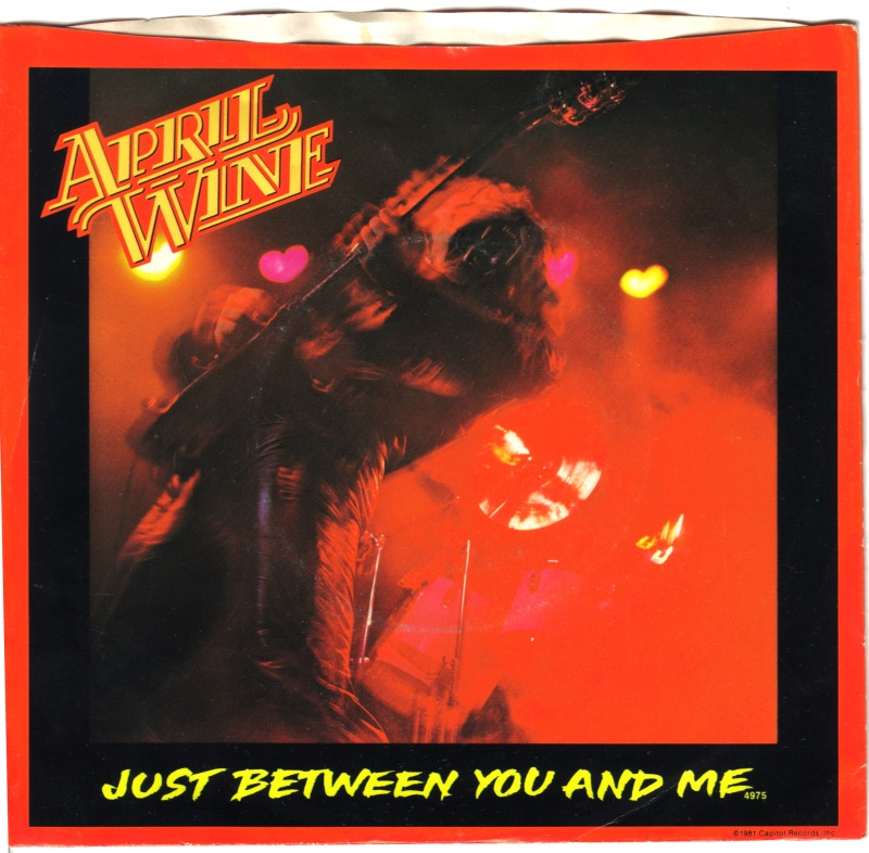 April Wine – Just Between You and Me