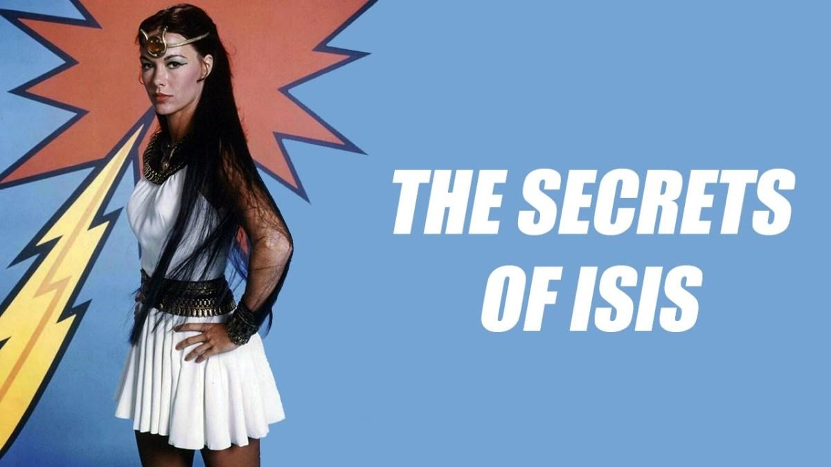 70s Saturday Mornings – The Secrets ofIsis!