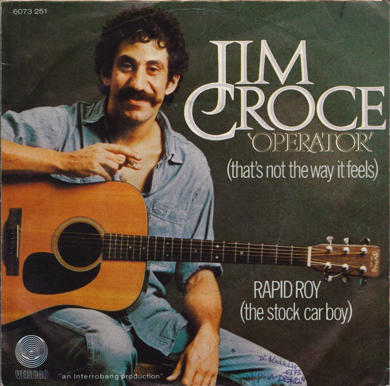 Jim Croce – Operator (That's Not the Way ItFeels)