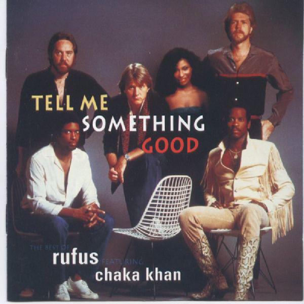 Rufus – Tell Me SomethingGood