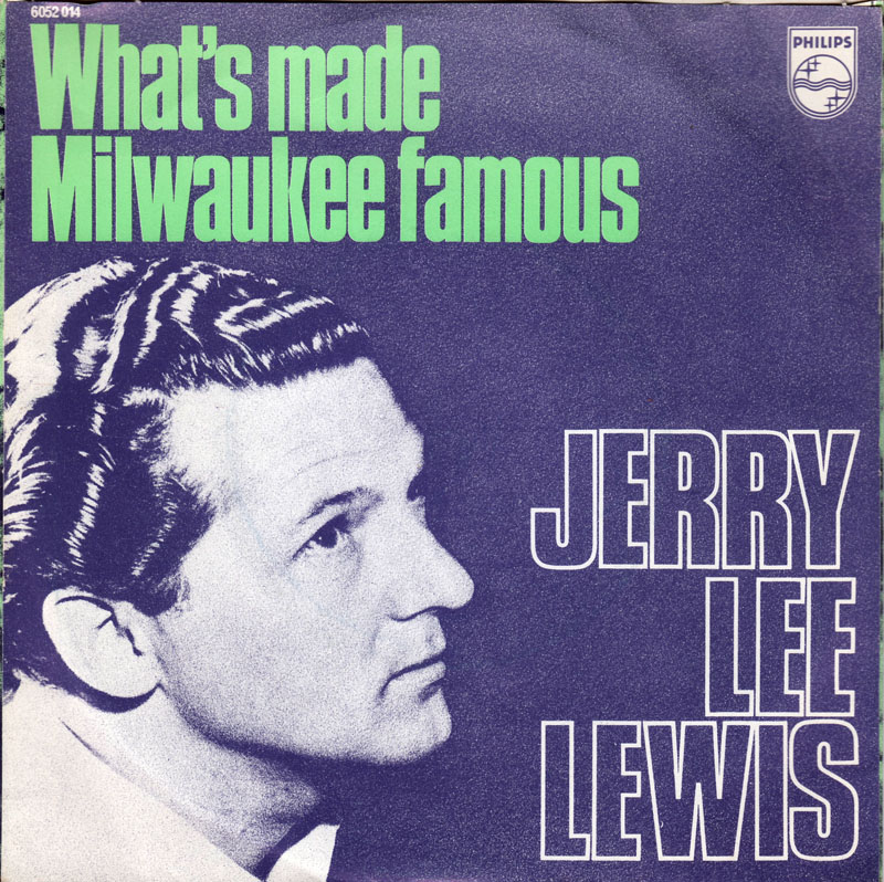 Jerry Lee Lewis – What's Made Milwaukee Famous (Has Made a Loser Out ofMe)