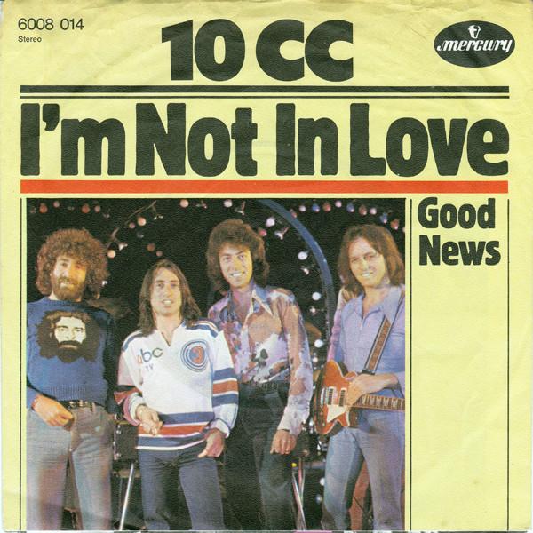 10cc – I'm Not InLove