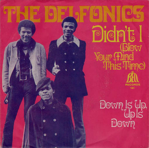 The Delfonics – Didn't I (Blow Your Mind ThisTime)