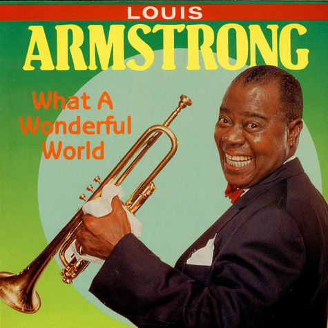 Louis Armstrong – What a WonderfulWorld