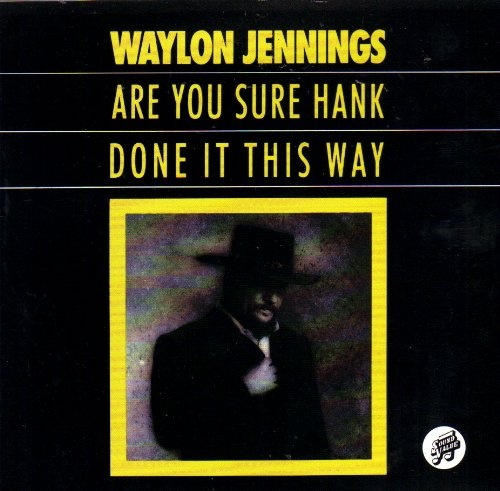 Waylon Jennings – Are You Sure Hank Done It ThisWay