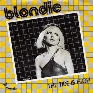Blondie – The Tide isHigh