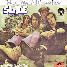 Slade – Mama Weer All CrazeeNow