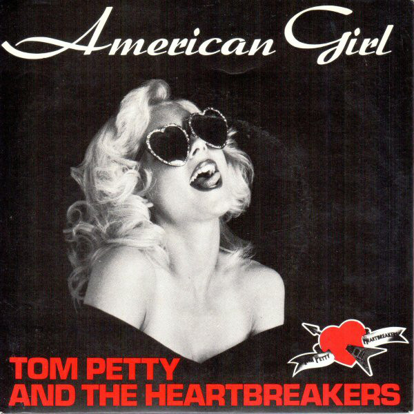 Tom Petty and the Heartbreakers – AmericanGirl