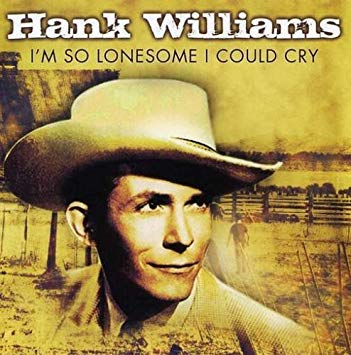 Hank Williams – I'm So Lonesome I CouldCry