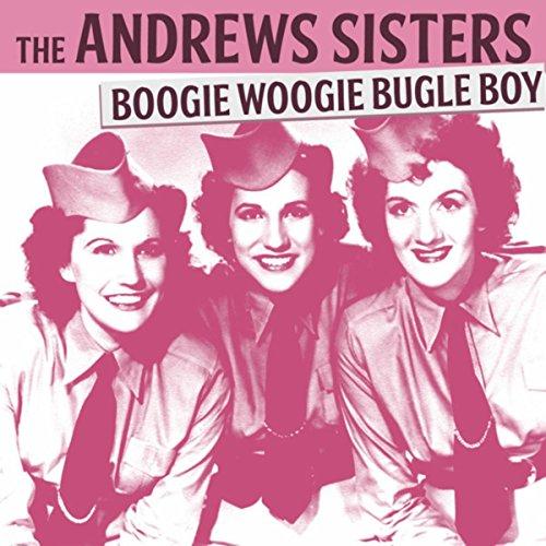 Andrews Sisters – Boogie Woogie BugleBoy