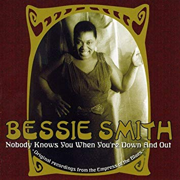 Bessie Smith – Nobody Knows You When You're Down And Out