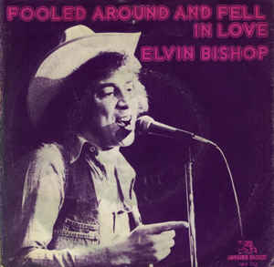 Elvin Bishop – Fooled Around and Fell InLove