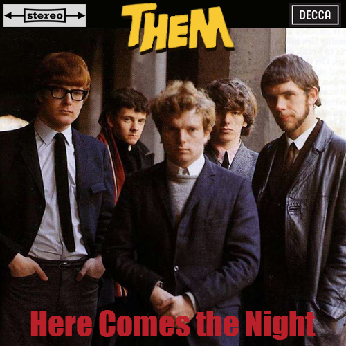 Them – Here Comes The Night