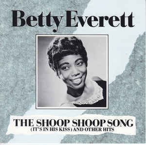 Betty Everett – The Shoop Shoop Song (It's In HisKiss)