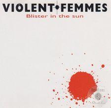 Violent Femmes – Blister In TheSun