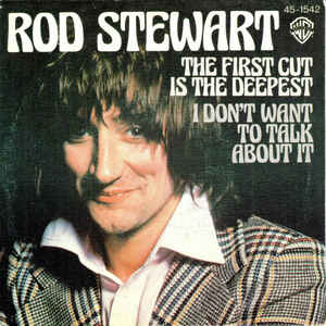 Rod Stewart – The First Cut Is TheDeepest