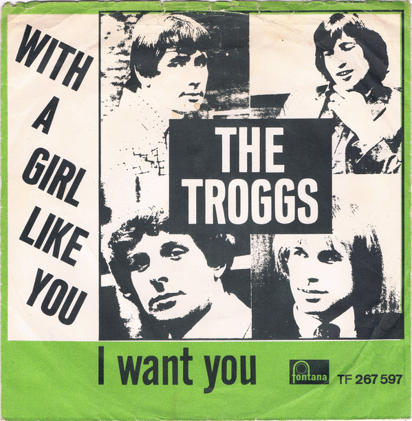 Troggs – With A Girl Like You