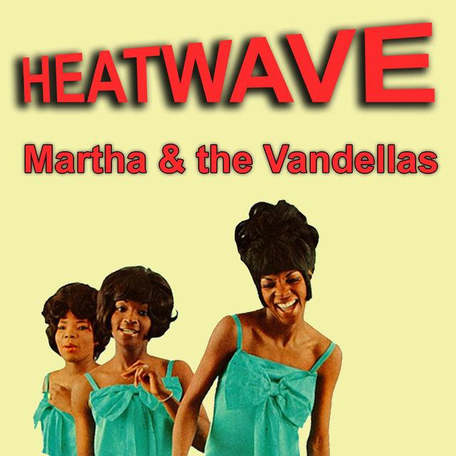 Martha & the Vandellas –Heatwave