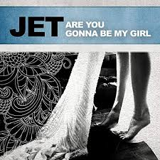Jet – Are You Gonna to be My Girl