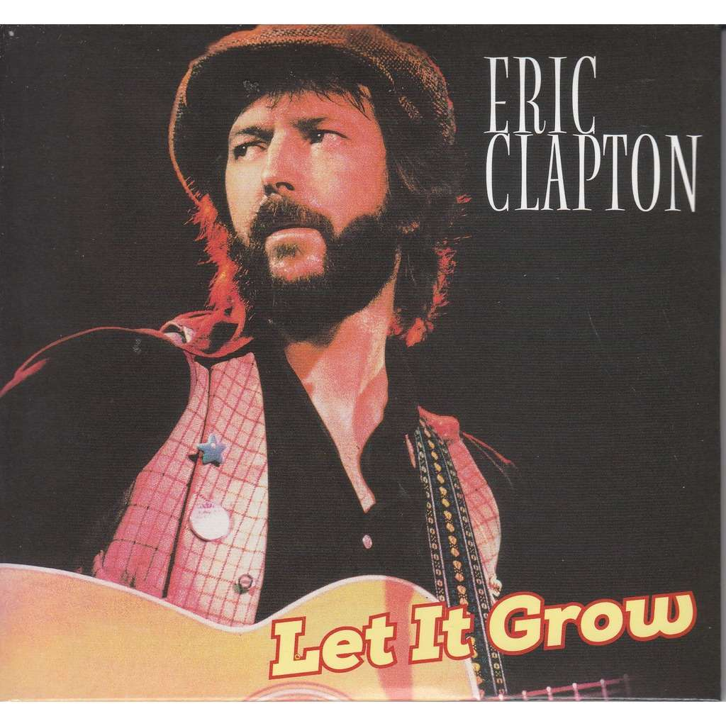 Eric Clapton – Let It Grow