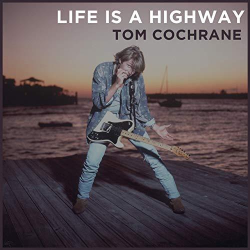 Tom Cochrane – Life Is AHighway