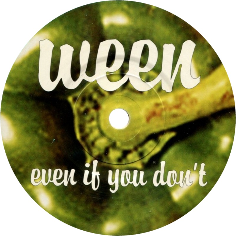 Ween – Even If YouDon't
