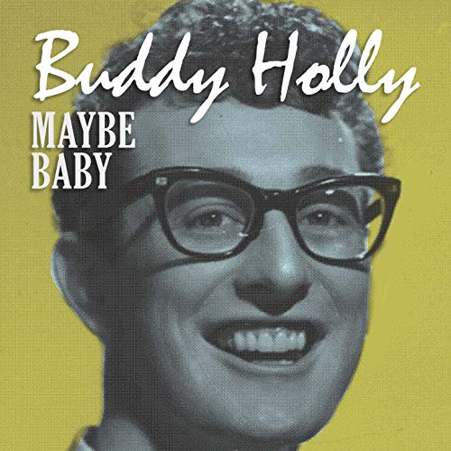 Buddy Holly and The Crickets – Maybe Baby