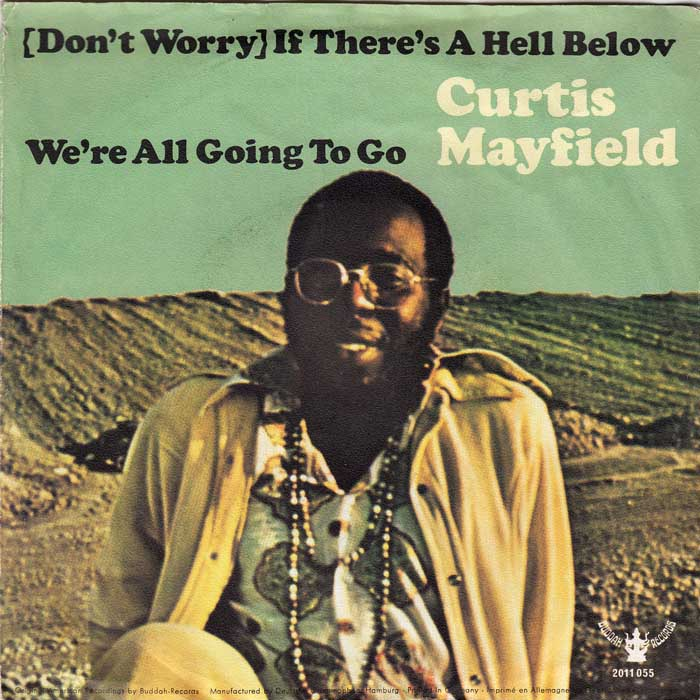Curtis Mayfield – (Don't Worry) If There's a Hell Below, We're All Going to Go  ——— Songs that reference RichardNixon