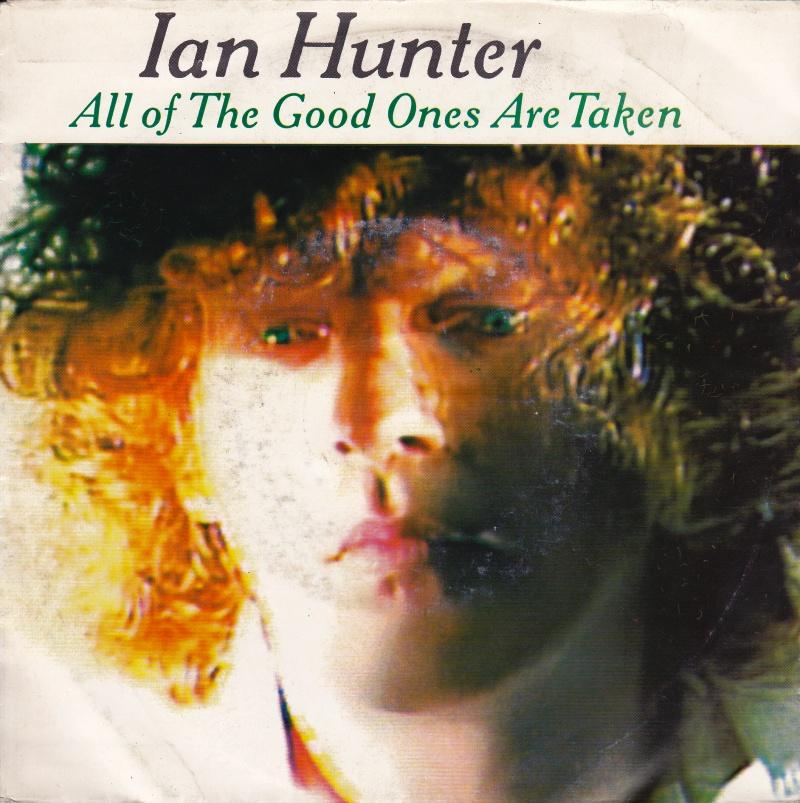 Ian Hunter – All of the Good Ones AreTaken