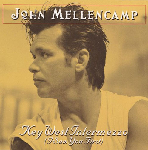 John Mellencamp – Key West Intermezzo (I Saw You First)  ———Songs that reference The Beatles