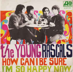 The Young Rascals – How Can I BeSure?