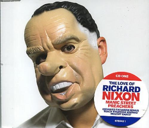 The Manic Street Preachers – The Love of Richard Nixon  ——— Songs that reference RichardNixon