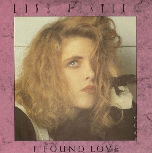 Lone Justice – I FoundLove