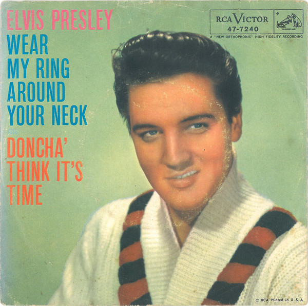 Elvis Presley – Wear My Ring Around YourNeck