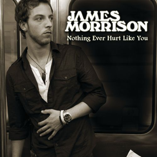 James Morrison – Nothing Ever Hurt LikeYou