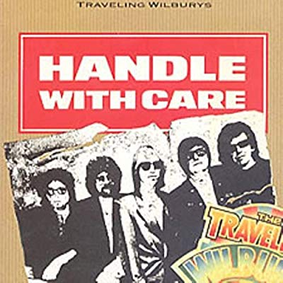 Traveling Wilburys – Handle With Care