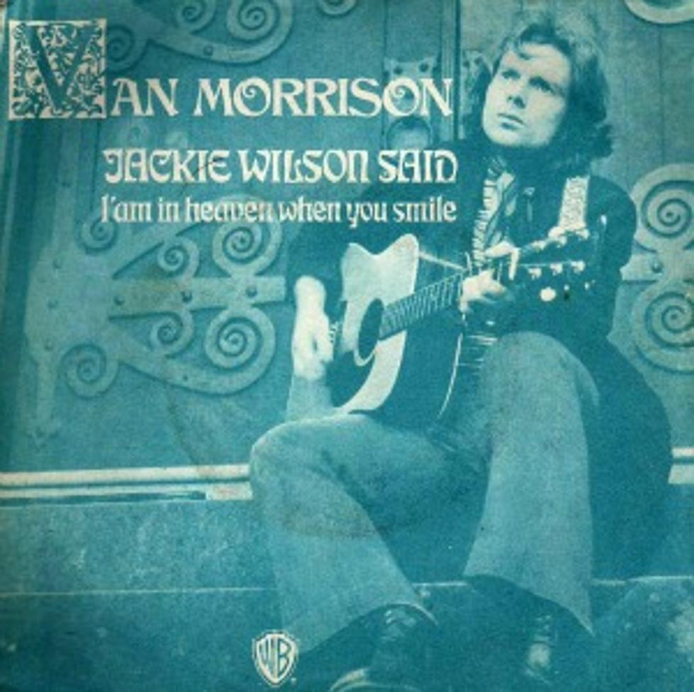 Van Morrison – Jackie Wilson Said (I'm in Heaven When YouSmile)