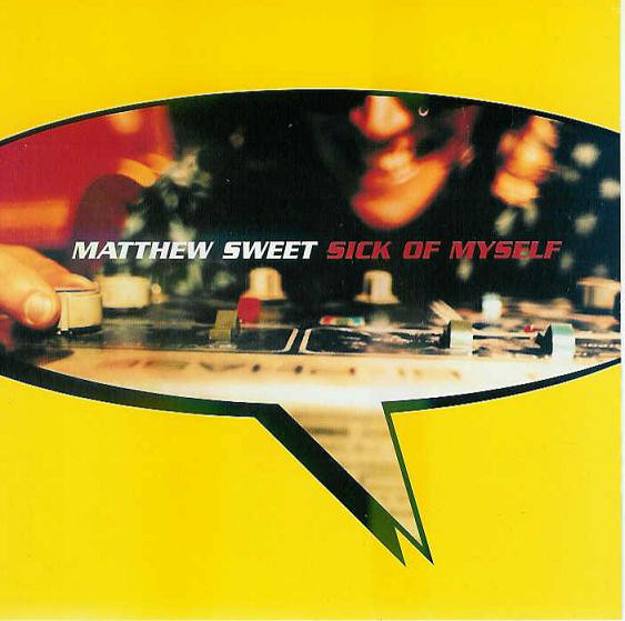Matthew Sweet – Sick Of Myself —Powerpop Friday