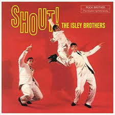 The Isley Brothers –Shout