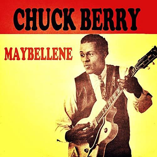 Chuck Berry –Maybellene