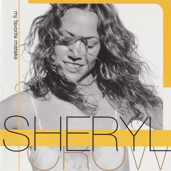 Sheryl Crow – My FavoriteMistake