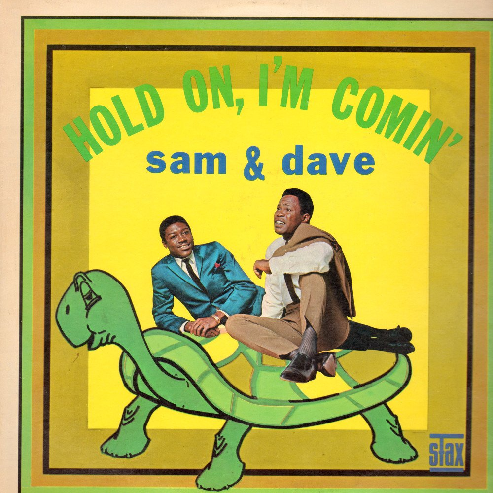 Sam & Dave – Hold On, I'mComin