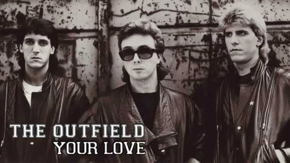 The Outfield – Your Love