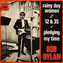 Bob Dylan – Rainy Day Women #12 And 35