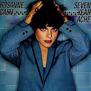 Rosanne Cash – Seven YearAche
